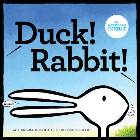 http://www.amazon.com/Duck-Rabbit-Amy-Krouse-Rosenthal/dp/0811868656/ref=sr_1_1?ie=UTF8&qid=1404839557&sr=8-1&keywords=duck!+rabbit!