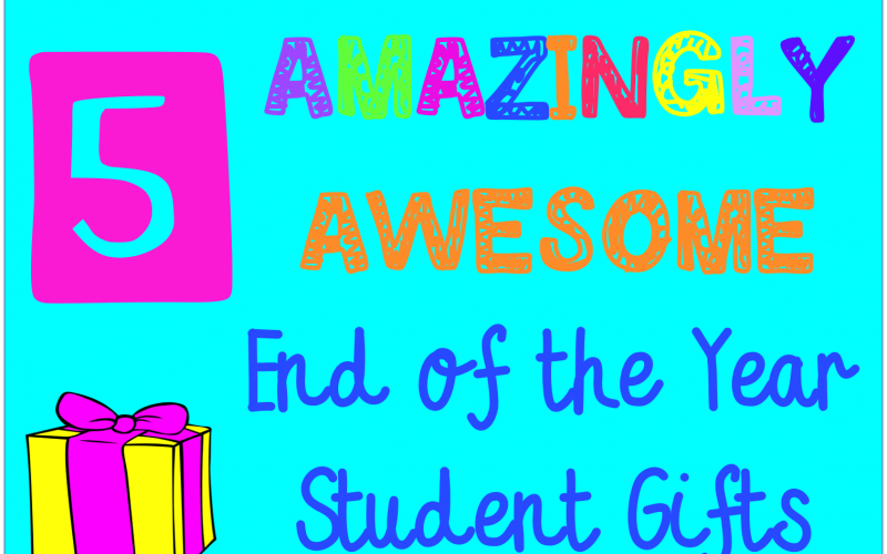 5 AMAZINGLY, AWESOME Student Gifts!